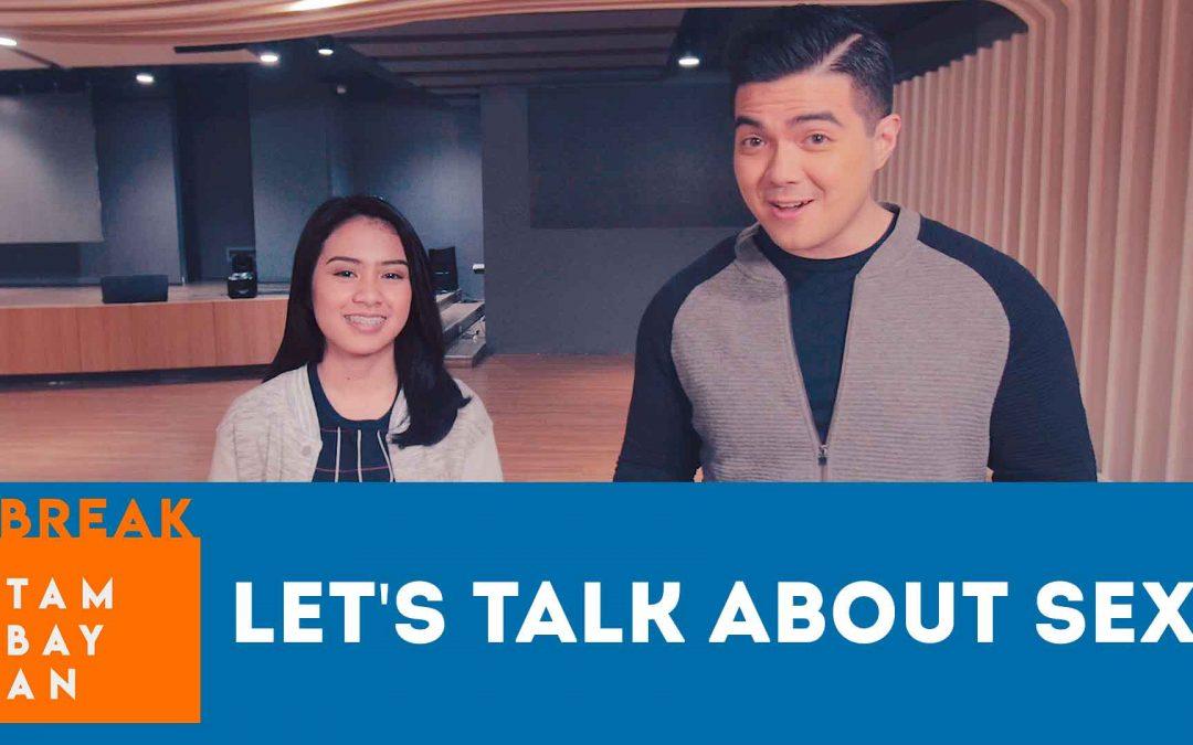 BreakTambayan – Let's Talk About Sex